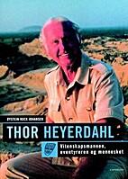 Thor Heyerdahl : vitenskapsmannen,…