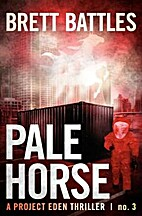 Pale Horse [Project Eden #3] by Brett…