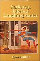 Seriously, life is a laughing matter by…