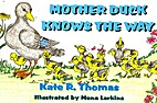 Mother Duck Knows the Way by Kate R. Thomas