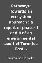 Pathways: Towards an ecosystem approach : a…