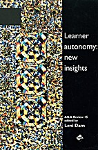 Learner Autonomy; New Insights by Leni Dam