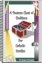 A Treasure Chest of Traditions (For Catholic…