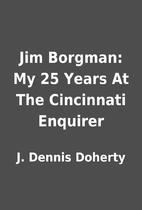 Jim Borgman: My 25 Years At The Cincinnati…