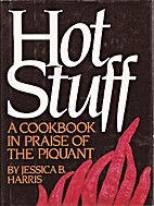 Hot Stuff: A Cookbook in Praise of the…