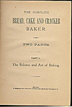 The Complete Bread, Cake and Cracker Baker…