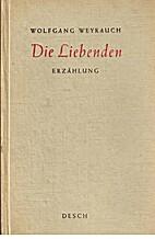 Die Liebenden by Wolfgang Weyrauch
