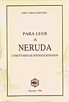 Para Leer a Neruda: Comentario de poemas…