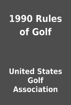 1990 Rules of Golf by United States Golf…