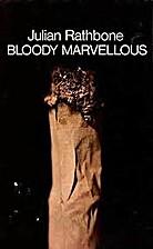 Bloody Marvellous by Julian Rathbone