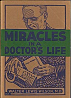 Miracles in a Doctor's Life by Walter L.…
