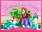 Beauty & the Beast. A Princess Pop-Up