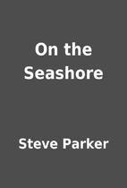 On the Seashore by Steve Parker