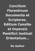 Concilium Florentinum Documenta et…