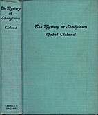 The Mystery at Shadylawn by Mabel Cleland…