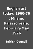 English art today, 1960-76 : Milano, Palazzo…
