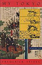 My Tokyo: Poems by Frederick Seidel