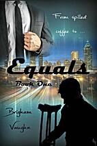 Equals by Brigham Vaughn