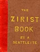 The Zirist Book by a Seattleite by Zirist…