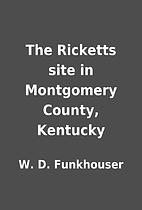 The Ricketts site in Montgomery County,…