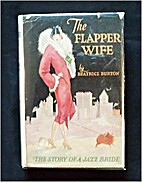 The flapper wife, by Beatrice Burton Morgan