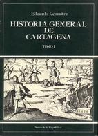 Historia general de Cartagena by Eduardo…