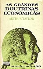 As Grandes Doutrinas Económicas by Arthur…