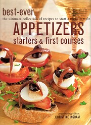 Best-Ever Appetizers, Starters & First…