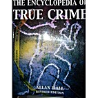 Encyclopedia of True Crime by Allan Hall