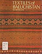 Textiles of Baluchistan by M. G Konieczny