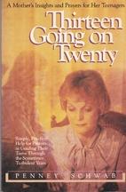 Thirteen going on twenty by Penney Schwab