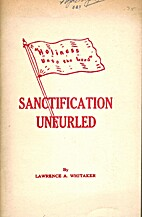 Sanctification Unfurled by Whitaker Lawrence…