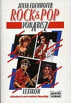 Rock und Pop von A bis Z. Lexikon. by Julia…