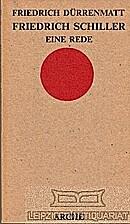 Friedrich Schiller. Eine Rede by Friedrich…