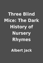Three Blind Mice: The Dark History of…