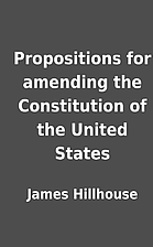 Propositions for amending the Constitution…