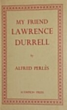 My Friend Lawrence Durrell by Alfred Perlès