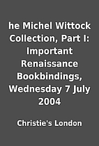 he Michel Wittock Collection, Part I:…