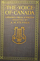The voice of Canada; a selection of prose…