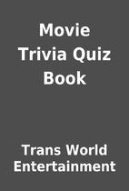 Movie Trivia Quiz Book by Trans World…