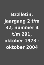 Bzzlletin, jaargang 2 t/m 32, nummer 4 t/m…