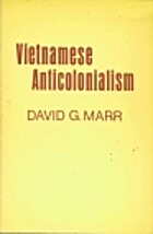 Vietnamese Anticolonialism, 1885-1925 by…