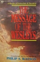 The Message of the Wesleys: A reader of…
