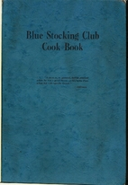 Blue Stocking Club Cook Book by First…