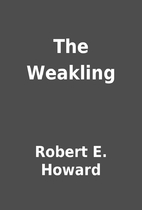 The Weakling by Robert E. Howard