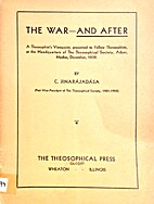 The War - And After by C. JINARAJADASA