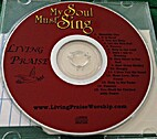 My Soul Must Sing [CD] by Living Praise