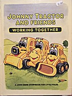 Johnny Tractor and Friends Working Together:…