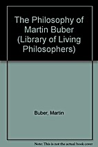 The Philosophy of Martin Buber (Library of…