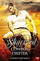 Shackled by the Cowboy Drifter by Bella…